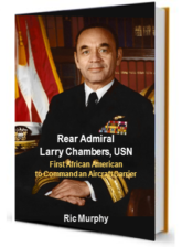 RADM Larry Chambers, USN: First African American to Command an Aircraft Carrier